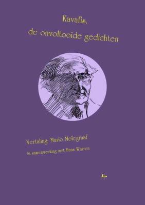 Kavafis - De onvoltooide gedichten / Καβάφης - τα ατελή ποιήματα στα Ολλανδικά